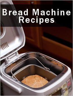 Homemade OVEN & MACHINE BREAD Recipes: Freshly baked bread, still warm and