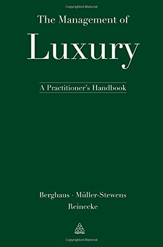 The Management of Luxury: A Practitioner's Handbook