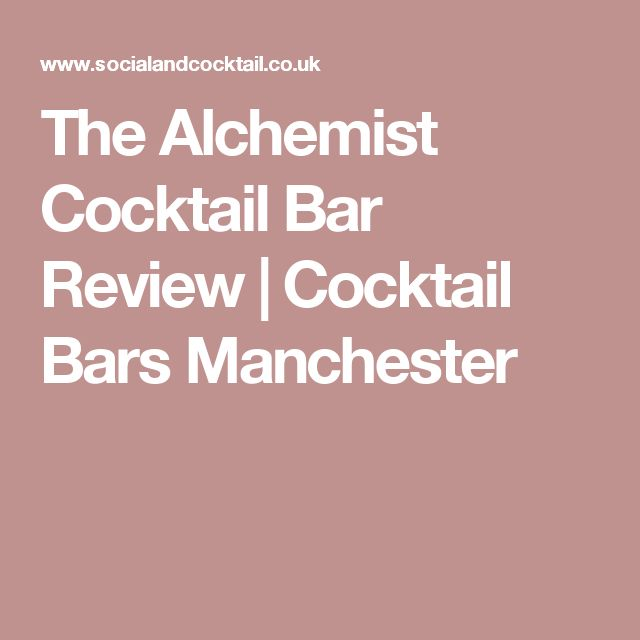 The Alchemist Cocktail Bar Review | Cocktail Bars Manchester