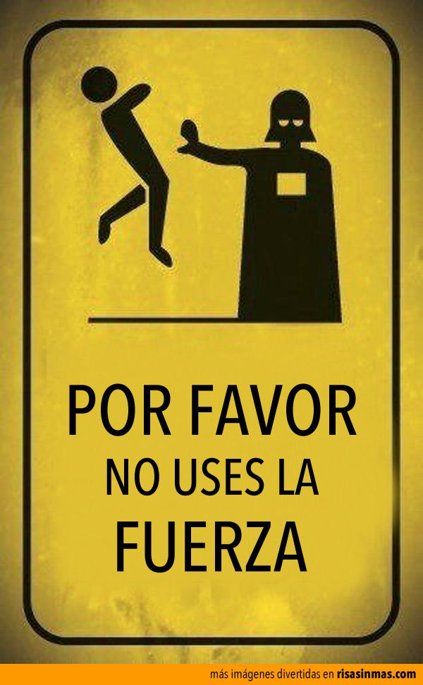Por favor, no uses la fuerza. (Using humor to teach commands)