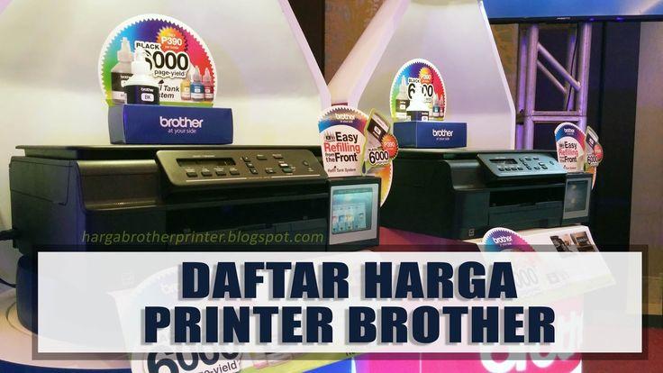 Daftar Harga Lengkap Printer Brother  Multifungsi hingga printer only dan juga printer brother label yang memiliki harga cukup terjangkau dengan fasilitas pencetakan yang hemat tinta dan juga teknologi pencetakan yang cepat dengan kualitas tin....