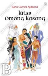 Kitab Omong Kosong | Toko Buku Online PengenBuku.NET | Seno Gumira Ajidarma | Cerita ini memang ditulis oleh Togog, yang merasa minder dan terasingkan dalam sebuah dunia yang sangat memuja Semar. Berkisah tentang malapetaka serbuan balatentara Sri Rama yang menyapu anak benua, dan menghadirkan pemandangan bencana.   Rp99,000 / Rp84,150 (15% Off)