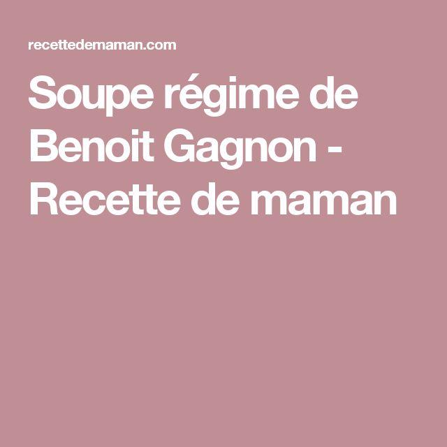 Soupe régime de Benoit Gagnon - Recette de maman