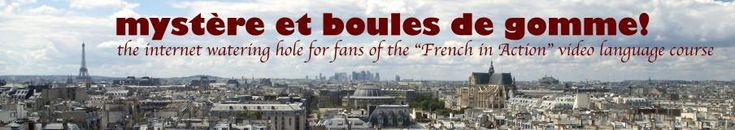 About the Cult of French in Action « Mystère et boules de gomme !
