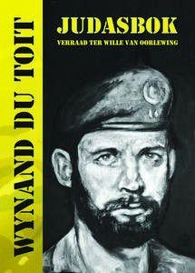 JUDASBOK: Verraad ter wille van oorlewing - Wynand du Toit
