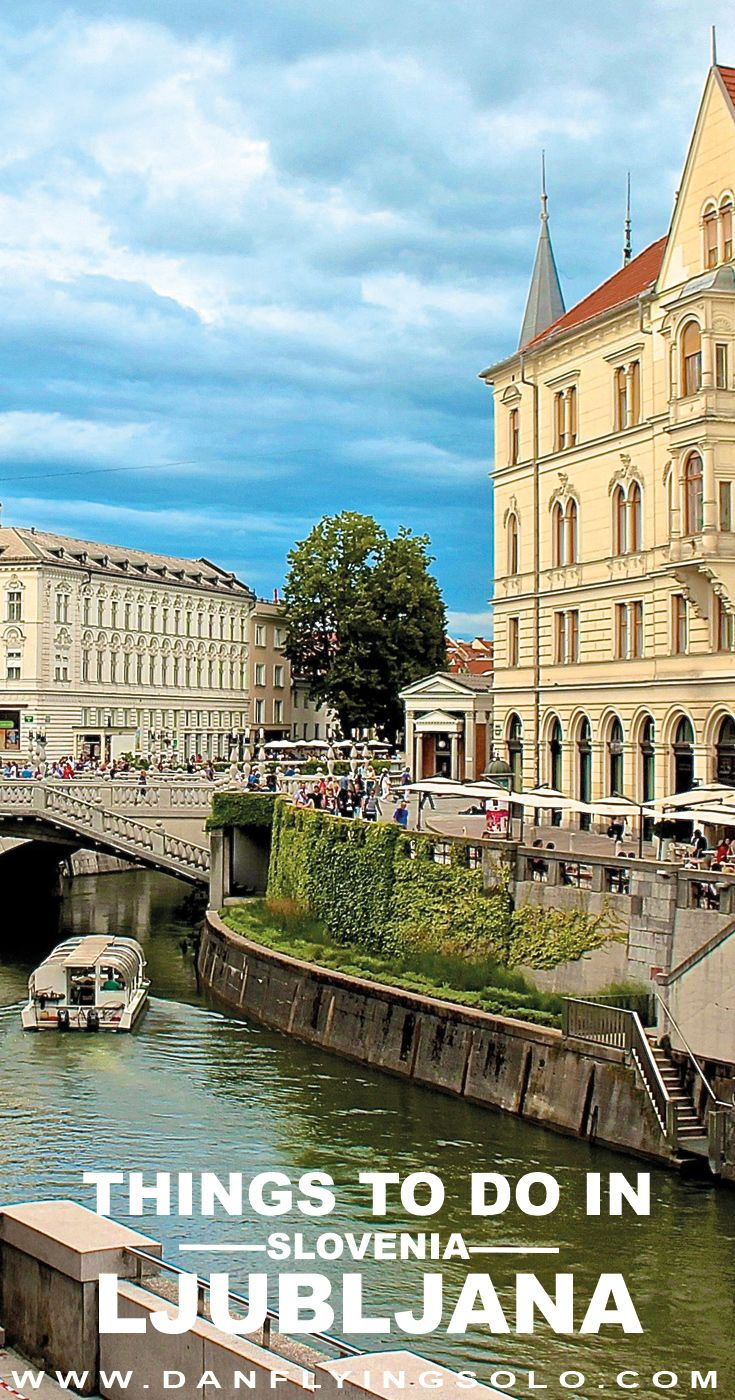 Things to do and reasons to visit Ljubljana in Slovenia – The worlds cutest capital city!