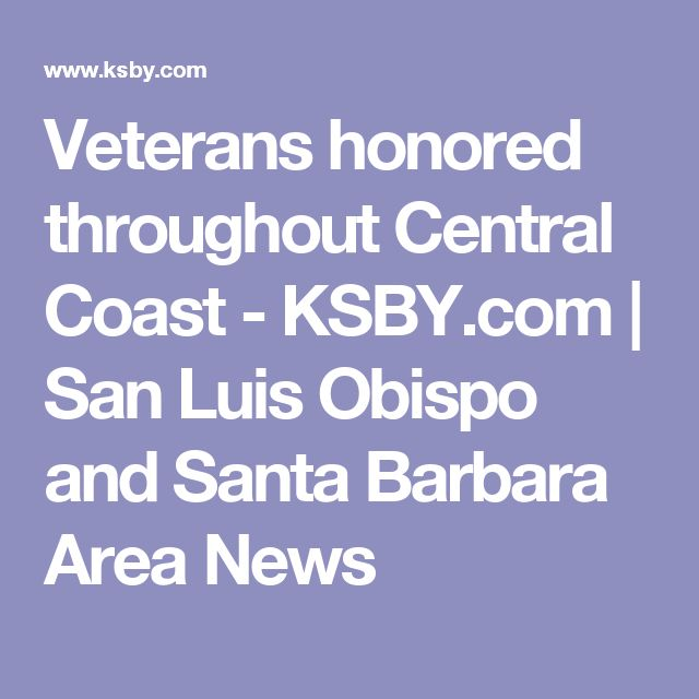 Veterans honored throughout Central Coast - KSBY.com | San Luis Obispo and Santa Barbara Area News