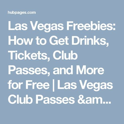 Las Vegas Freebies: How to Get Drinks, Tickets, Club Passes, and More for Free | Las Vegas Club Passes & Promoters