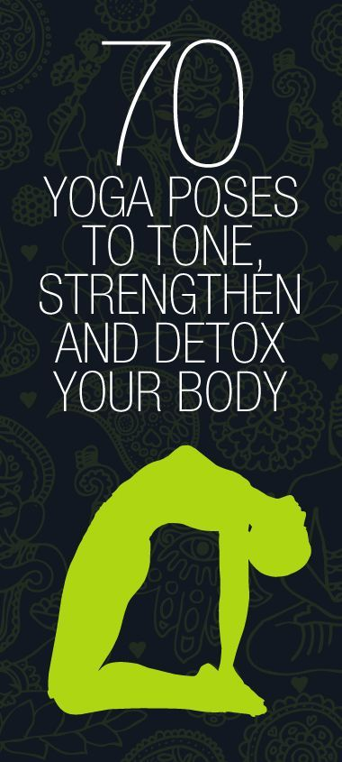 70 Yoga Poses to Tone, Strengthen, and Detox Your Body