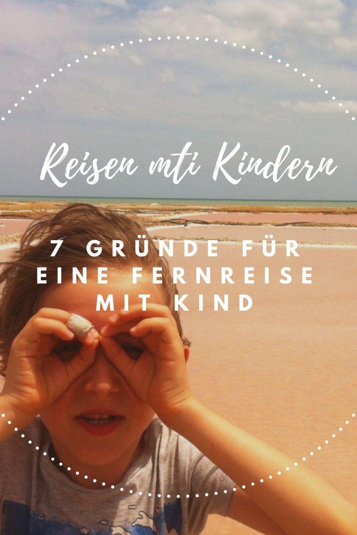 Fernreise mit Kind: 7 wichtige Gründe warum Du mit deinem Kind reisen solltest.