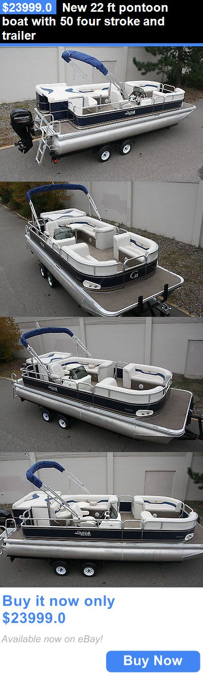 boats: New 22 Ft Pontoon Boat With 50 Four Stroke And Trailer BUY IT NOW ONLY: $23999.0
