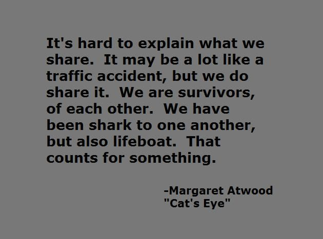 """cats eye by margaret atwood essay Cat's eye by: margaret atwood media of cat's eye see larger image  cat's eye  is remarkable, funny and serious, brimming with uncanny wisdom'"""" –  cosmopolitan  is the author of more than forty books of fiction, poetry and  critical essays."""