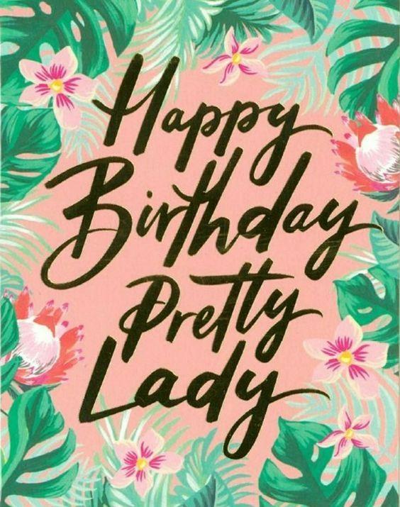 Happy Birthday Pretty Lady Birthday Happy Birthday Happy Birthday Wishes Birthday Quotes Happy