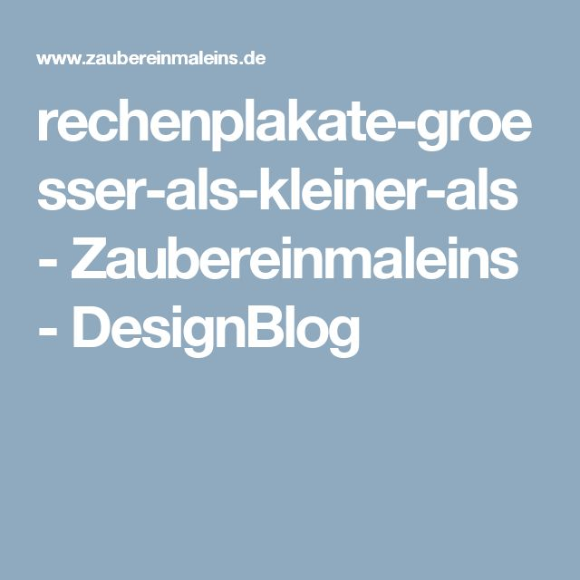 rechenplakate groesser als kleiner als zaubereinmaleins designblog mathe. Black Bedroom Furniture Sets. Home Design Ideas
