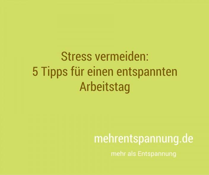 Stress vermeiden: 5 Tipps für einen entspannten Arbeitstag