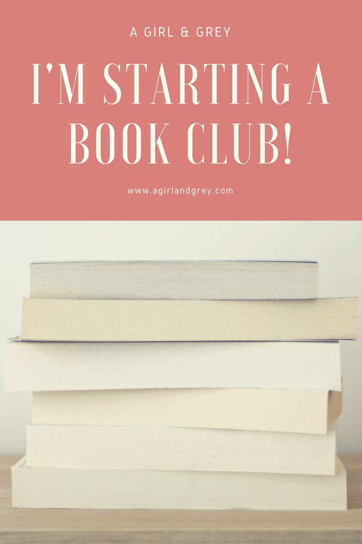 I'm Starting A Book Club! - A Girl & Grey