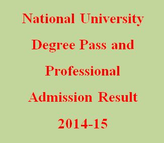 National University Degree Pass and Professional Admission Result 2014-15 will be published on March 09, 2015 on their official website.