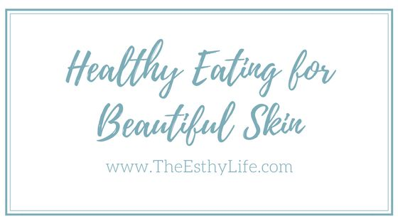 Healthy Eating for Beautiful Skin