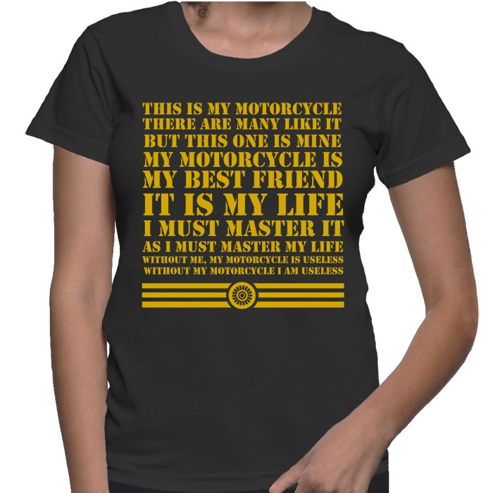My Motorcycle Is My Best Friend It Is My LIfe - Female T-shirt.