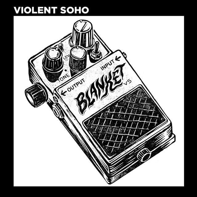 Blanket - Violent Soho