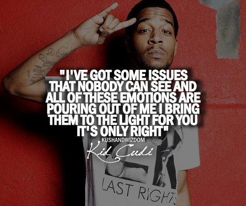 Kid Cudi Quotes About Love Tumblr : ... Kid Cudi, Kids Cudi Quotes, Hip Hop Quotes, Kids Cudisoundtrack, Kids