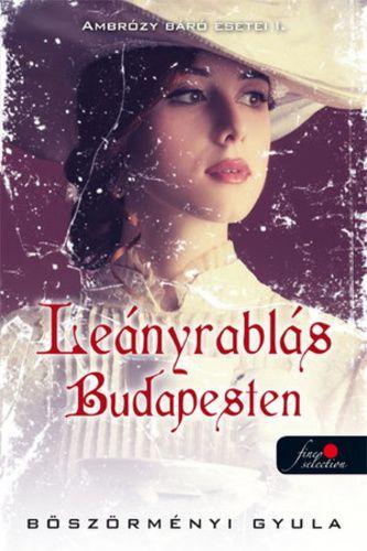 (338) Leányrablás Budapesten · Böszörményi Gyula · Könyv · Moly
