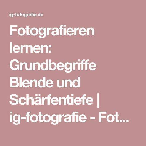 Fotografieren lernen: Grundbegriffe Blende und Schärfentiefe | ig-fotografie - Foto Blog