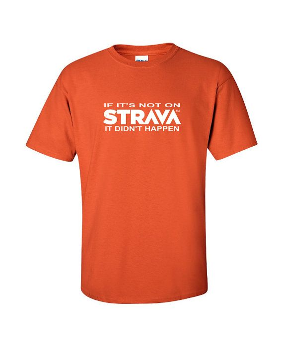If its not on STRAVA  Custom T-Shirt Cyclist by CreativeCustomsGA
