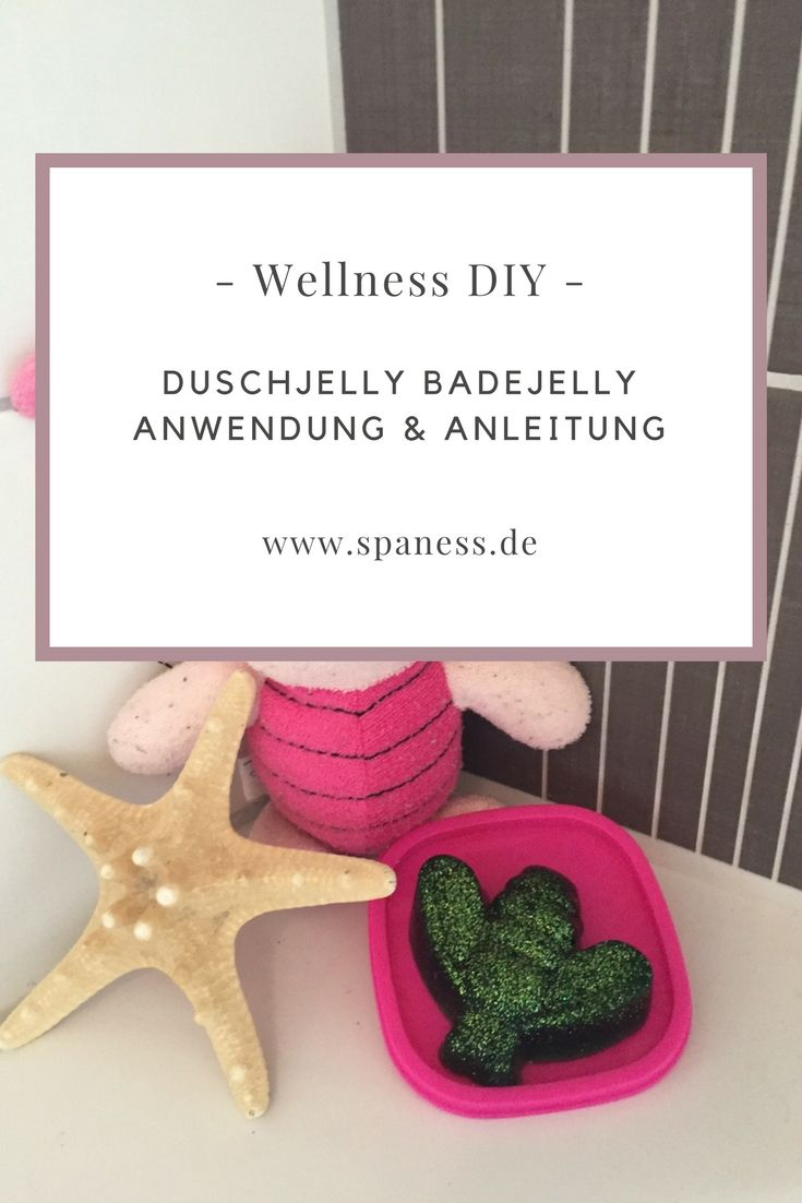 Homespa DIY - selber Badejelly oder Duschjelly herstellen geht ganz einfach.