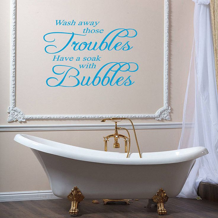 wash away those trouble have a soak with bubbles sticker some great bath quotes on this site for your bathroom wall