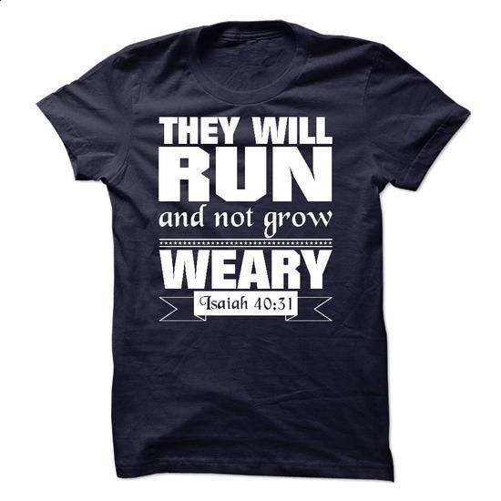 They Will Run And Not Grow Weary - #shirt #yellow hoodie. CHECK PRICE => https://www.sunfrog.com/Fitness/They-Will-Run-And-Not-Grow-Weary.html?60505