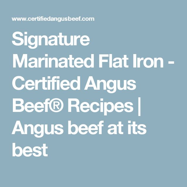 Signature Marinated Flat Iron - Certified Angus Beef® Recipes | Angus beef at its best