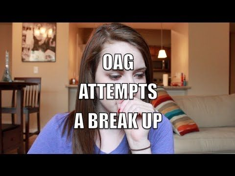 Overly Attached Girlfriend Attempts A Break Up