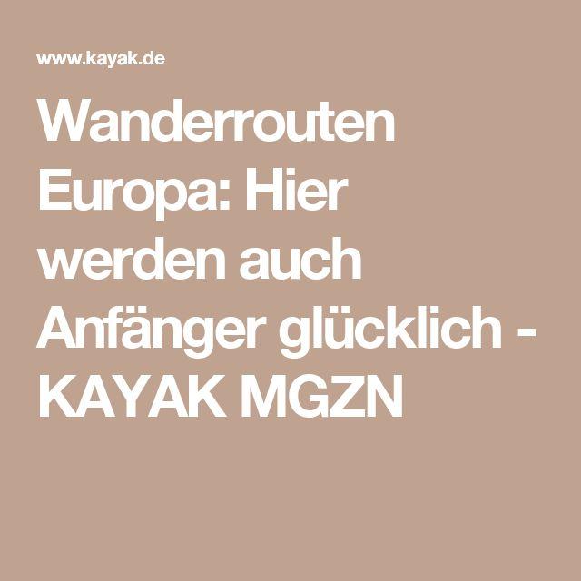 Wanderrouten Europa: Hier werden auch Anfänger glücklich - KAYAK MGZN