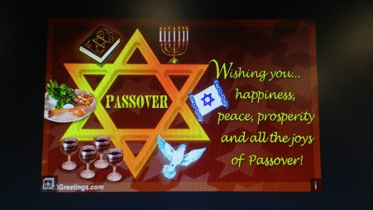 L'SHANA TOVAH (HAPPY NEW YEAR - SPIRITUAL/SACRED)! HAPPY PASSOVER! HAVE A 'BLESSED' PASSOVER SEDER! TOMORROW: UNLEAVENED BREAD (MATZAH - 7 DAYS)! WATCH THEM TEMPTATIONS! MAY GOD BLESS!