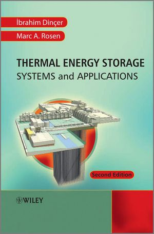 Wiley: Thermal Energy Storage: Systems and Applications, 2nd Edition - Ibrahim Dincer,