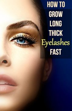 HOW TO GROW LONG THICK EYELASHES FAST