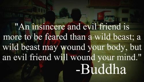 bad friend... so true, can't tell you the hurt I've experienced but I have finally learned how to deal with it and I've learned they were never really my friends anyway...