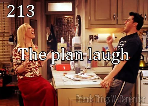 Friends #213 - The plan laugh