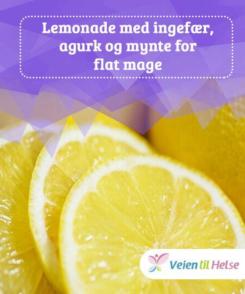 Lemonade med ingefær, agurk og mynte for flat mage  Det å ha en flat mage er drømmen for mange. Noen ganger kan det ekstra fettet i dette området skyldes en typisk abdominal hevelse – væskeansamlinger som kan får det til å se ut som at du «har gått opp i vekt».