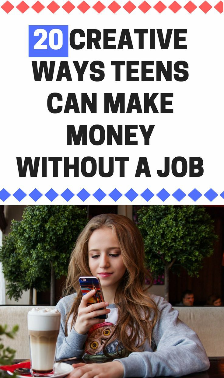 Teens Make Money Online |Learn 20 Ways for Teens to Make Money without  getting a traditional job. Make money online, make money with DIY projects  or by ...