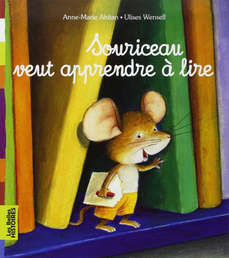 Amazon.fr - Souriceau veut apprendre à lire - Anne-Marie Abitan, Ulises Wensell - Livres