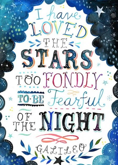 .: Inspiration, Favorite Quote, Quotes, Starry Night, Stars, Galileo Quote, Thought, Katie Daisy