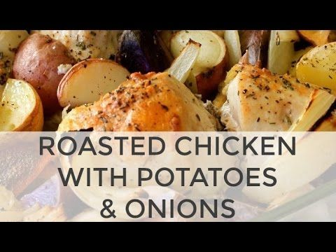 One Pan Roasted Chicken Recipe with Onions & Potatoes - Healthy and Easy - YouTube