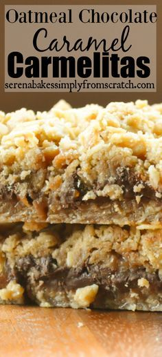 Oatmeal Chocolate Caramel Camelitas from scratch! So good, you can't ...