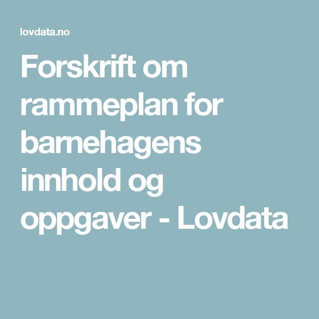 Forskrift om rammeplan for barnehagens innhold og oppgaver - Lovdata