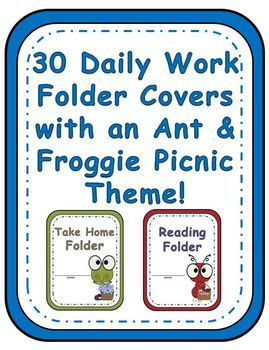 Elementary Work Folders / Daily Folders Covers ~ Ant & Froggie Theme!      Adorable Bugged-Eyed Ant & Froggie Theme!  * 60 pages of different work folder covers, Spelling, Homework, Reading, etc.  * Helps the children learn organizational skills, no more papers shoved into their desks.  * Printed in both color and as a black and gray version to save you the cost of colored ink!  *Looks great if you print the black and gray version on colored paper!