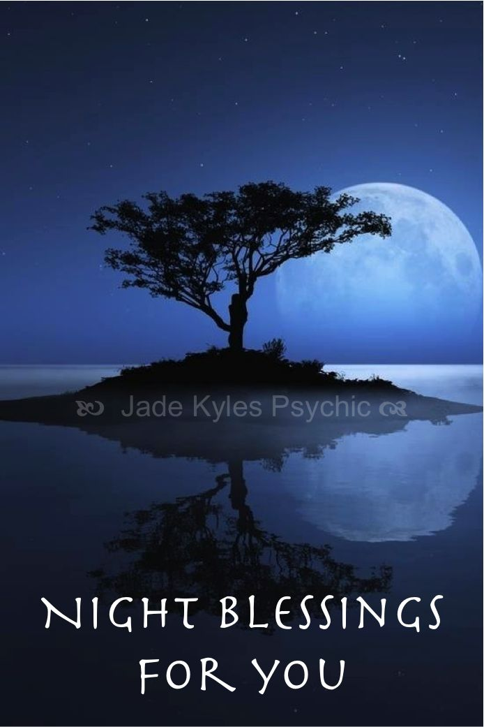 Night blessings for you. ♡ Many blessings Jade Kyles Psychic ♡ Thanks for connecting. I would love you to visit me at www.jadekyles.com or on fb at www.facebook.com/jadekylespsychic . You can also subscribe to my channel at www.youtube.com/jadekylespsychic