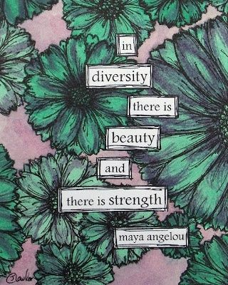 If only this was a universal thought...*le sigh* diversity // maya angelou #followprettypearlsinc