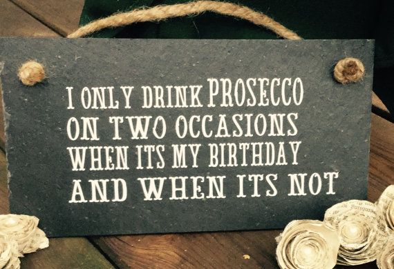 Handcut slate Prosecco quote 'I only drink by Lilybelshomedecor